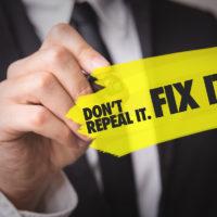 Dont Repeal It. Fix It!